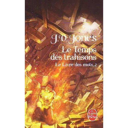 Le Livre De Poche 27 003 Le Temps Des Trahisons Le Livre Des Mots Tome 2
