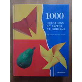 1000 Creations En Papier Et Origami De Paul Jackson Angela A Court Format Cartonne Livre