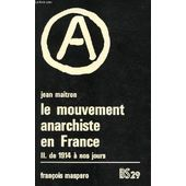Le Mouvement Anarchiste En France Tome 2: De 1914 A Nos Jours