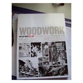 Woodwork : Wallace Wood, 1927-1981 - Wallace Wood