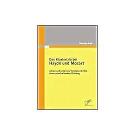 Das Klaviertrio bei Haydn und Mozart: Untersuchungen zur Frühgeschichte einer musikalischen Gattung - Christoph Biehl