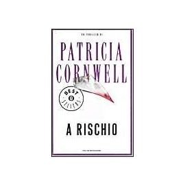 A rischio - Patricia D. Cornwell