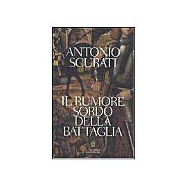 Il rumore sordo della battaglia - Antonio Scurati