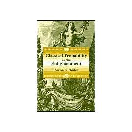 Classical Probability In The Enlightenment - Lorraine J. Daston