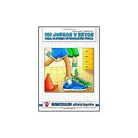 101 Juegos y Retos Para Alumn@s de Educacion Fisica - Javier Alberto Bernal Ruiz