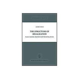 The Structure of Idealization - Lesz Nowak