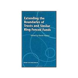 Extending the Boundaries of Trusts and Similar Ring-Fenced Funds - David J. Hayton