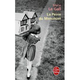La Peine Du Menuisier - Marie Le Gall