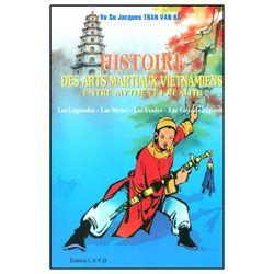 Histoire des arts martiaux vietnamiens - Les légendes, les styles, les écoles, les grands experts