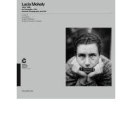 Madesani, A: Lucia Moholy 1894-1989 Between Photography & Li - Angela Madesani