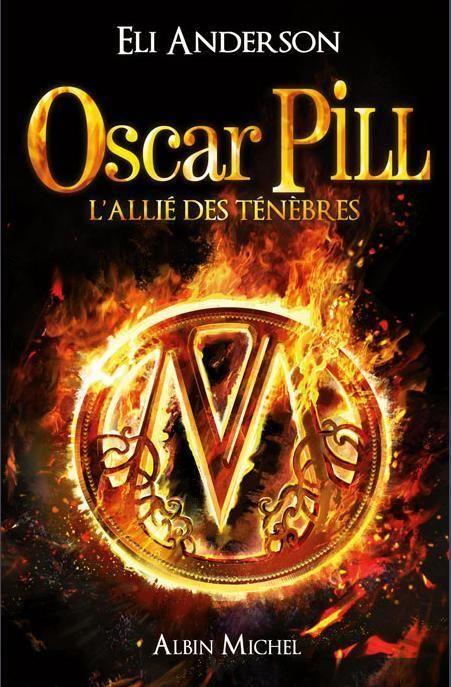 Oscar Pill Tome 4 - L'Allié des Ténèbres