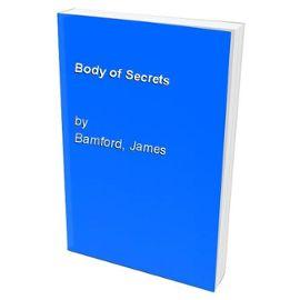 Body of Secrets - James Bamford