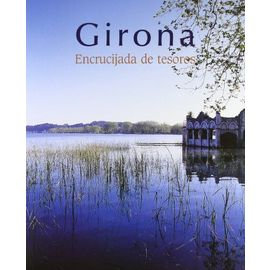 Fonalleras i Codony, J: Girona : encrucijada de tesoros - Josep Maria Fonalleras I Codony