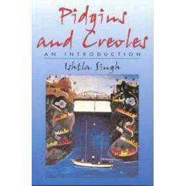 Pidgins And Creoles - Ishtla Anandishakti Singh