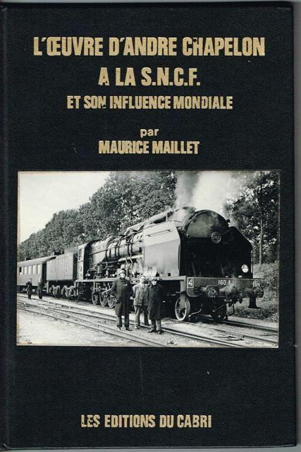 L'oeuvre d'André Chapelon à la S.N.C.F. et son influence mondiale - Trains - Locomotives