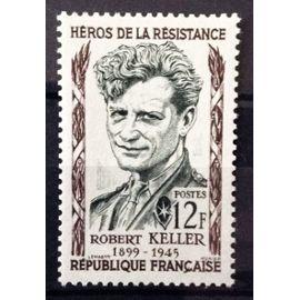 France - Résistants 1957 - Robert Keller 12f (Impeccable n° 1102) Neuf** Luxe - N14056