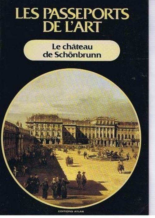 Couverture de Les passeports de l'art; Le château de Schönbrunn