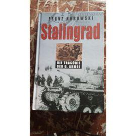 Stalingrad, die tragodie der 6. Armee - Franz Kurowski