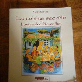 La Cuisine Secrete Du Languedoc-Roussillon - 2ème Édition - André Soulier
