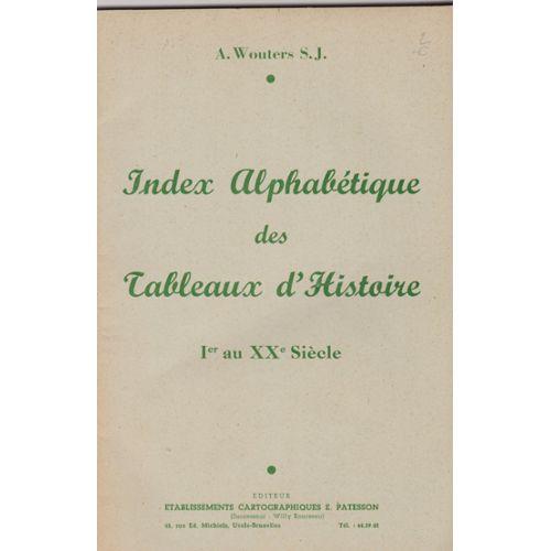 Index Alphabetique Des Tableaux D Histoire Du 1er Au Xxe Siecle Abecedaire Dynastique Et Faits Historiques Rakuten