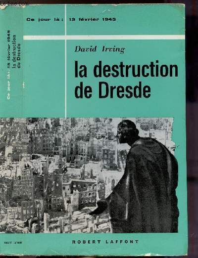 La Destruction De Dresde- Collection Ce Jour La - 13 Fevrier 1945