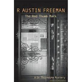 The Red Thumb Mark (Dr. Thorndyke) (Paperback) - R. Austin Freeman
