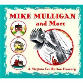 Mike Mulligan and More: A Virginia Lee Burton Treasury - Burton Virginia Lee