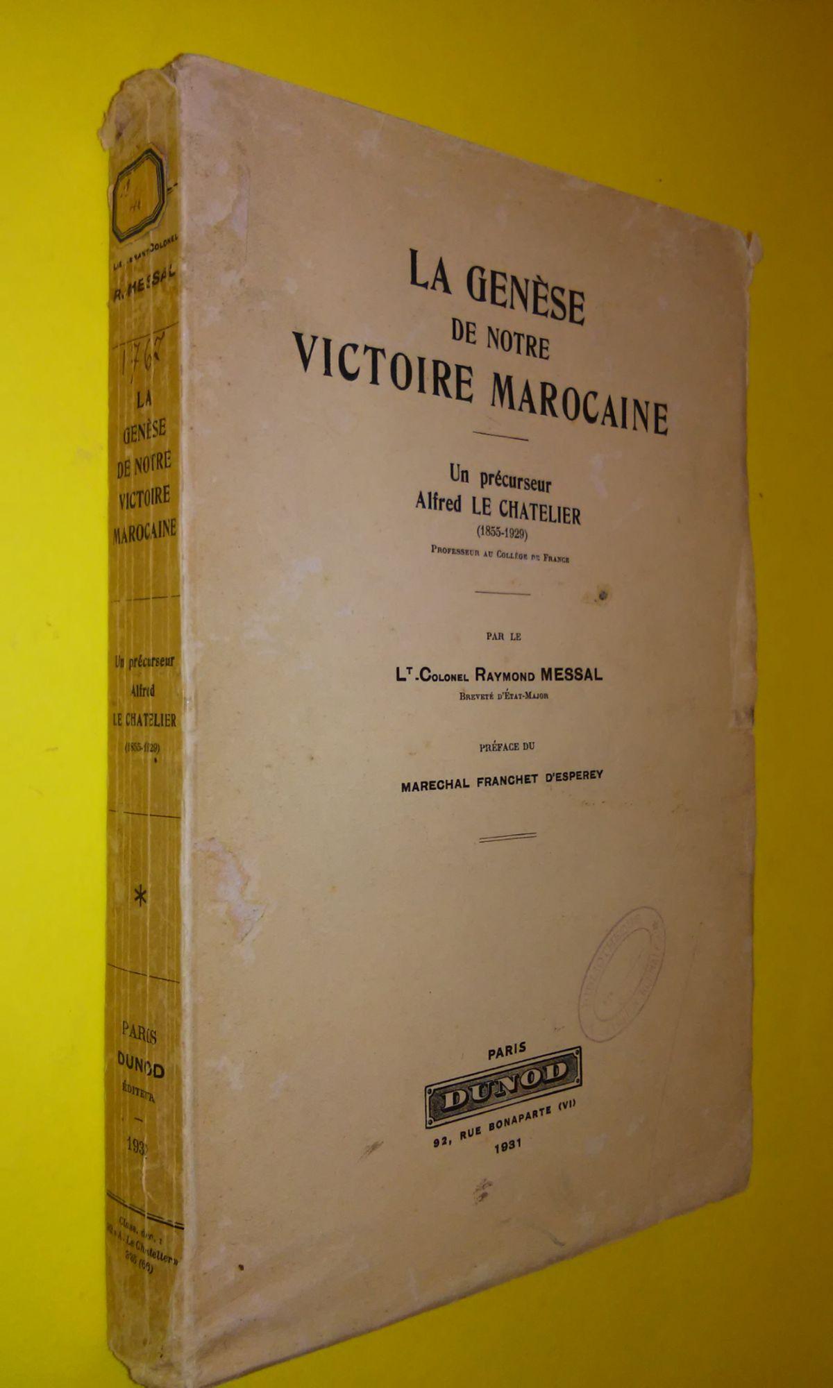 La Genèse de notre victoire marocaine. Un précurseur - Alfred Le Chatelier (1855-1929). [MESSAL Lt. col. Raymond]