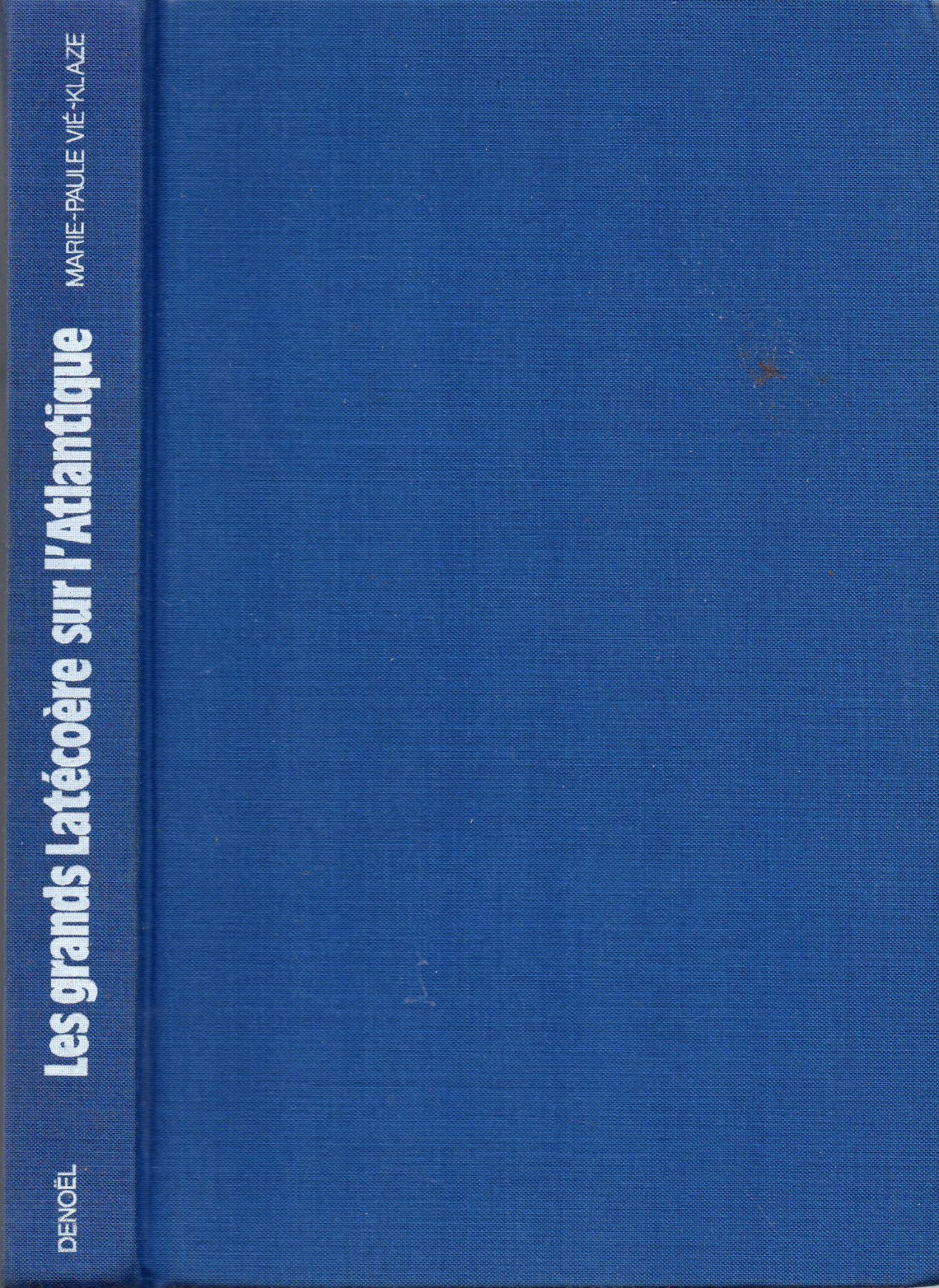 Les Grands Latécoère sur l'Atlantique - (1930-1956) de Marie-Paule Vié-Klaze