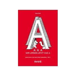 Lesen lernen nach dem Kieler Leseaufbau. Teil 1. / AAA - Wir lernen jetzt das A - Fides Wulf