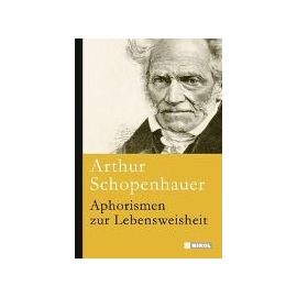 Aphorismen zur Lebensweisheit - Arthur Schopenhauer