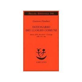 Flaubert, G: Dizionario dei luoghi comuni-Album della marche - Gustave Flaubert