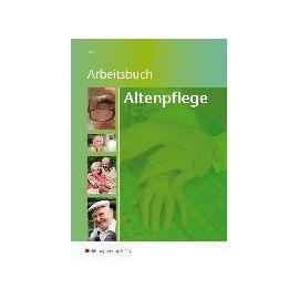 Altenpflege - Arbeitsbuch - Hans-Jörg Wölm