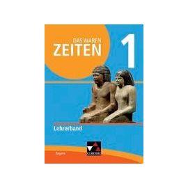 Das waren Zeiten 1 Neue Ausgabe Bayern Lehrerband - Dieter Brückner