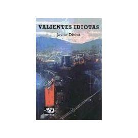 Divisa Label, J: Valientes idiotas - Javier Divisa Label