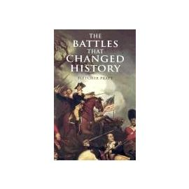 The Battles That Changed History - Fletcher Pratt
