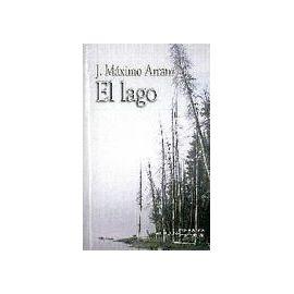 Arranz de la Fuente, J: Lago - José Máximo Arranz De La Fuente