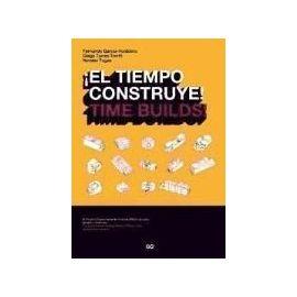 Torres Torriti, D: ¡El tiempo construye! - Collectif