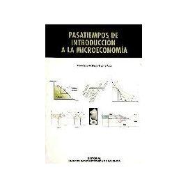 Trujillo Ruiz, F: Pasatiempos de introducción a la microecon - Francisco De Borja Trujillo Ruiz