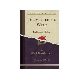 Glassbrenner, A: Verkehrte Welt - Adolf Glassbrenner