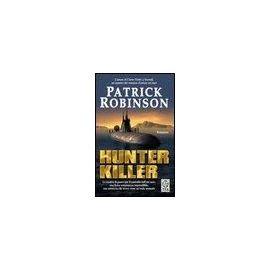 Robinson, P: Hunter killer - Patrick Robinson