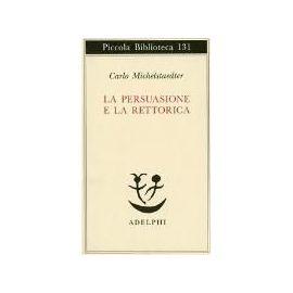 Michelstaedter, C: Persuasione e la retorica - Carlo Michelstaedter