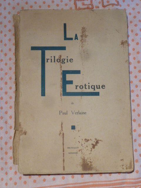 La Trilogie érotique [Amies. - Femmes. - Hombres] [[VAN MAELE Martin] VERLAINE Paul]