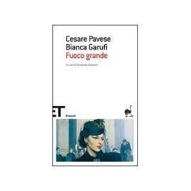 Fuoco Grande - Cesare Pavese