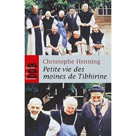 Petite Vie des Moines de Tibhirine (Ned) - Christophe Henning