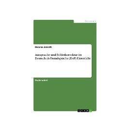 Aussprache und Fehlerkorrektur im Deutsch als Fremdsprache (DaF) Unterricht - Melanie Jankrift