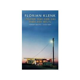 Früher war hier das Ende der Welt - Florian Klenk