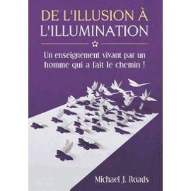 De l'illusion à l'illumination - Michael J. Roads