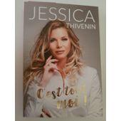 C Est Tout Moi De Jessica Thivenin Pas Cher Ou D Occasion