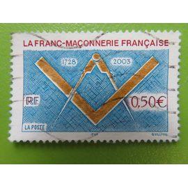 Timbre France YT 3581 - 275ème anniversaire Franc-maçonnerie française - Symboles : compas et équerre - 2003